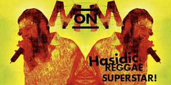 MM on Hassidic Reggae Superstar