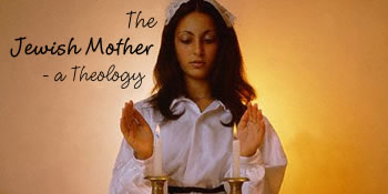 The Jewish Mother: a Theology