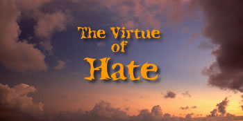 The Virtue of Hate